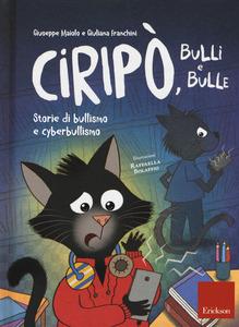 CIRIPO' BULLI E BULLE