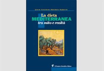 La dieta mediterranea. Tra mito e realtà